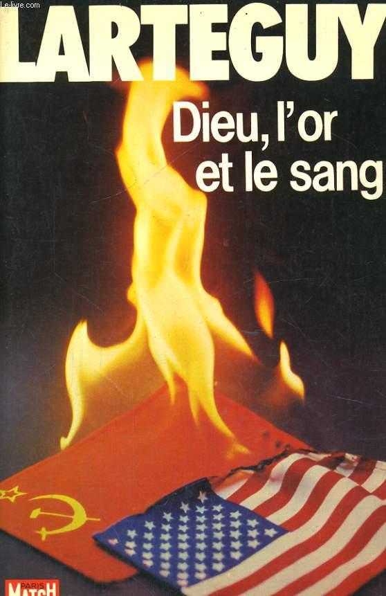 DIEU, L'OR ET LE SANG