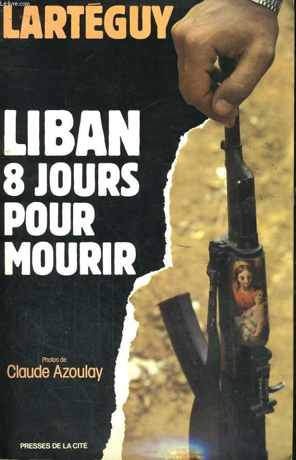 LIBAN, 8 JOURS POUR MOURIR