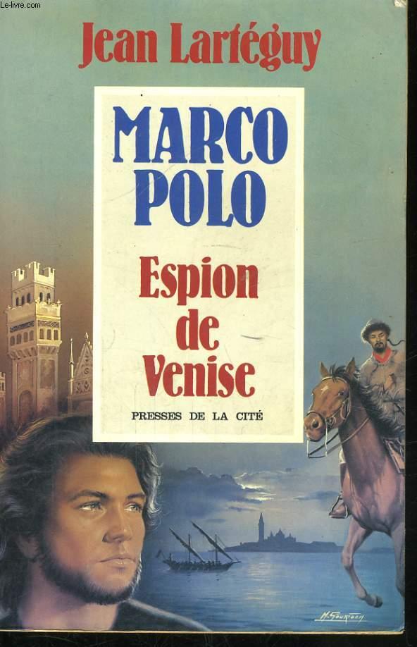 MARCO POLO, ESPION DE VENISE