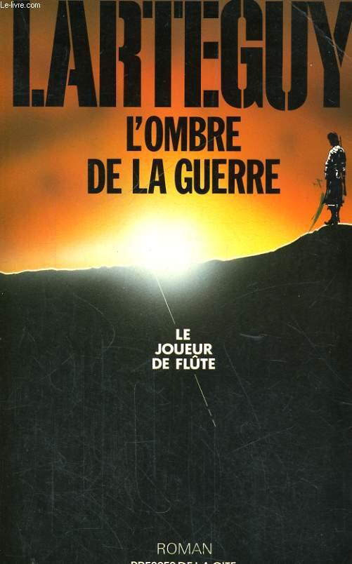 L'OMBRE DE LA GUERRE - LE JOUEUR DE FLUTE