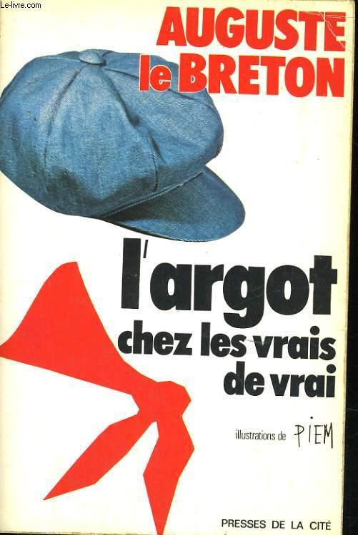 L'ARGOT CHES LES VRAIS DE VRAI