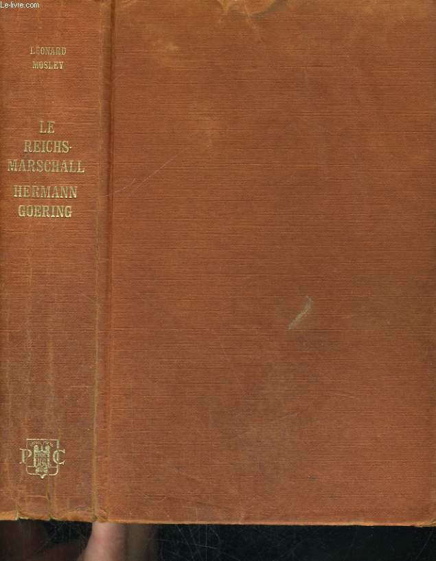 LE REICHSMARSCHALL HERMANN GOERING