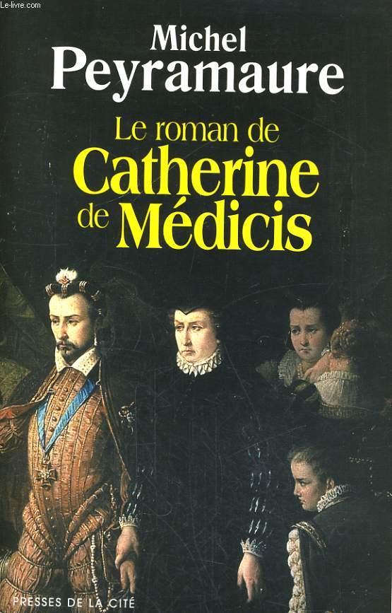 LE ROMAN DE CATHERINE DE MEDICIS