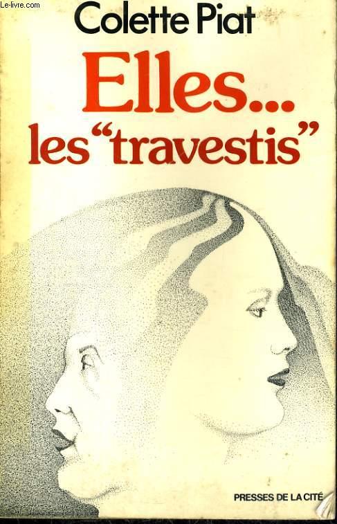 ELLES... LES TRAVESTIS - LA VERITE SUR LES TRANSSEXUELS
