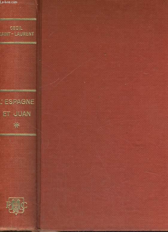 LE FILS DE CAROLINE CHERIE, TOME 1: L'ESPAGNE ET JUAN