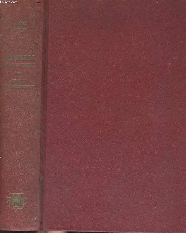 MEMOIRES - FIN D'UN EMPIRE, TOME 1 SEUL: LE SENS D'UN ENGAGEMENT, JUIN 1899- SEPTEMBRE 1946