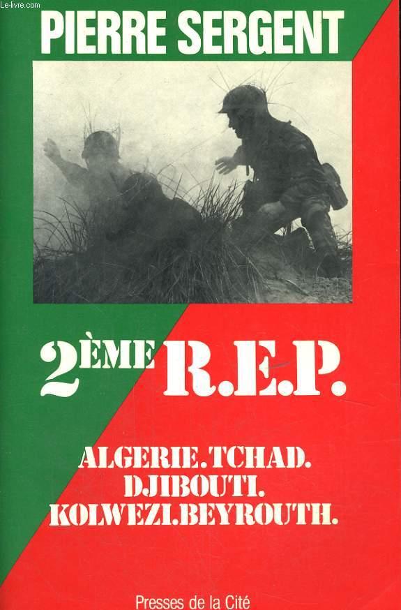 2ème REP - ALGERIE, TCHAD, DJIBOUTI, KOLWEZI, BEYROUTH