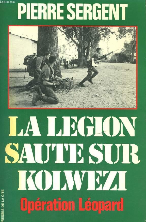 LA LEGION SAUTE SUR KOLWEZI, OPERATION LEOPARD, LE 2è REP AU ZAIRE, MAI-JUIN 1978