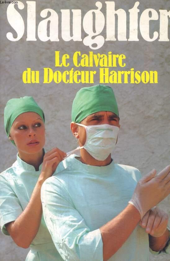 LE CALVAIRE DU DOCTEUR HARRISON
