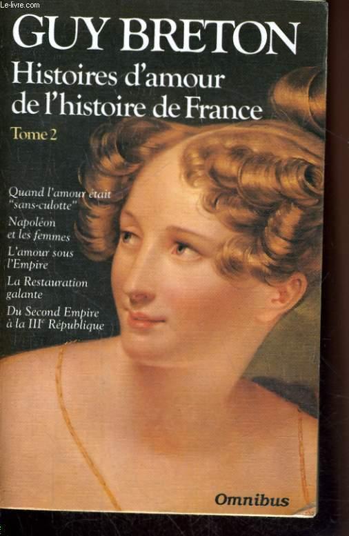 HISTOIRES D'AMOUR DE L'HISTOIRE DE FRANCE, TOME 2