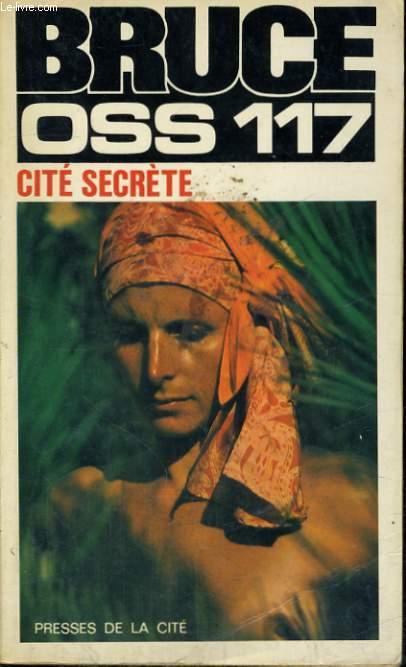 CITE SECRETE (OSS 117)