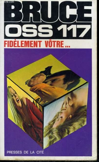 FIDELEMENT VOTRE... OSS 117