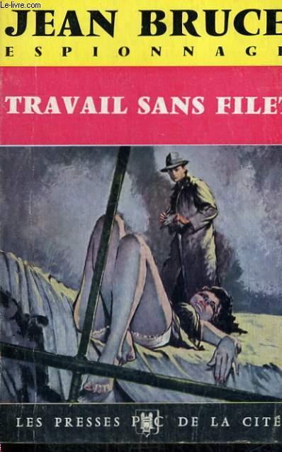 TRAVAIL SANS FILET (OSS 117)