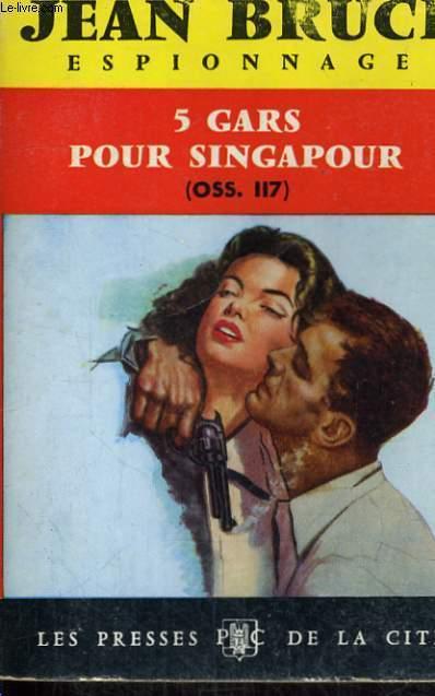 CINQ GARS POUR SINGAPOUR (OSS 117)