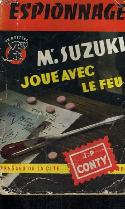 MR. SUZUKI JOUE AVEC LE FEU