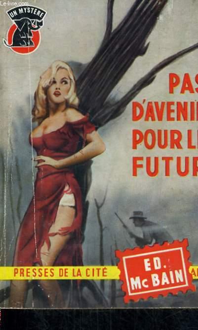 PAS D'AVENIR POUR LE FUTUR
