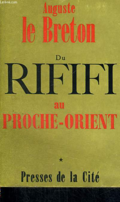 DU RIFIFI AU PROCHE-ORIENT, TOME 1