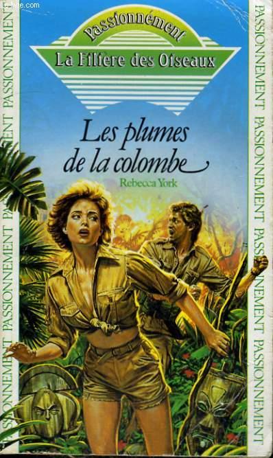 LES PLUMES DE LA COLOMBE (LA FILIERE DES OISEAUX)