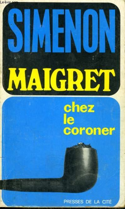 MAIGRET CHEZ LE CORONER