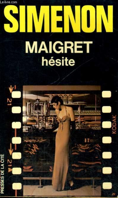MAIGRET HESITE