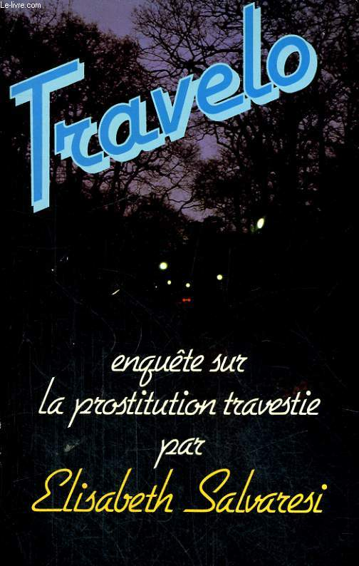 TRAVELO - ENQUETE SUR LA PROSTITUTION TRAVESTIE