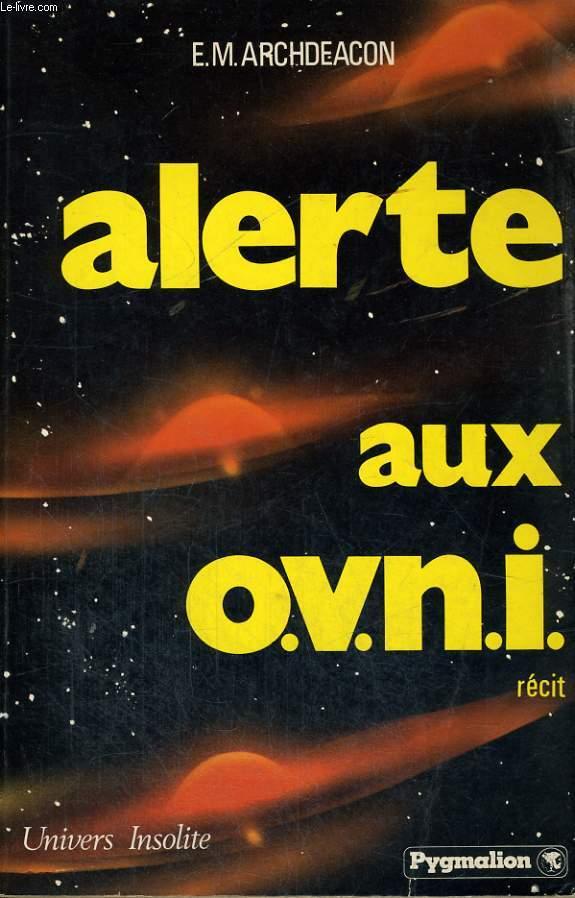 ALERTE AUX O.V.N.I.