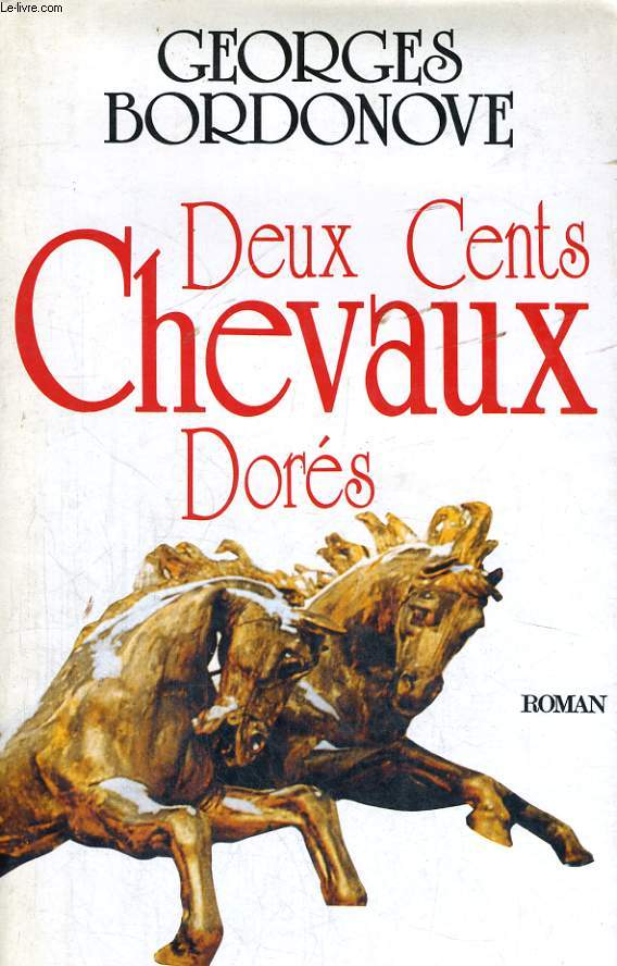 DEUX CENTS CHEVAUX DORES