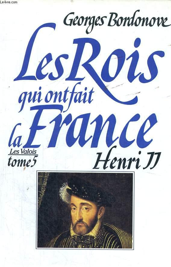 LES ROIS QUI ONT FAIT LA FRANCE: HENRI II, ROI GENTILHOMME