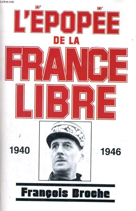 L'EPOPEE DE LA FRANCE LIBRE, 1940-1946