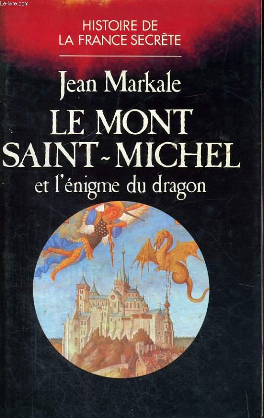 LE MONT SAINT-MICHEL ET L'ENIGME DU DRAGON