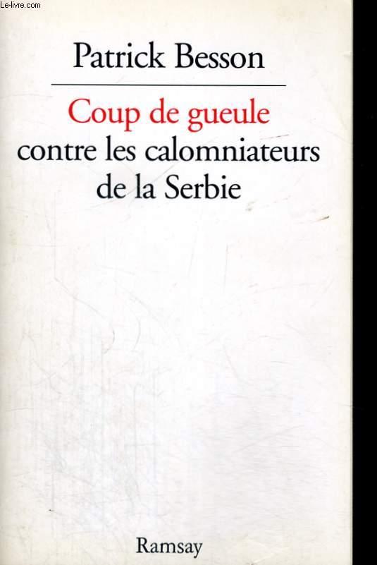 COUP DE GUEULE CONTRE LES CALOMNIATEURS DE LA SERBIE