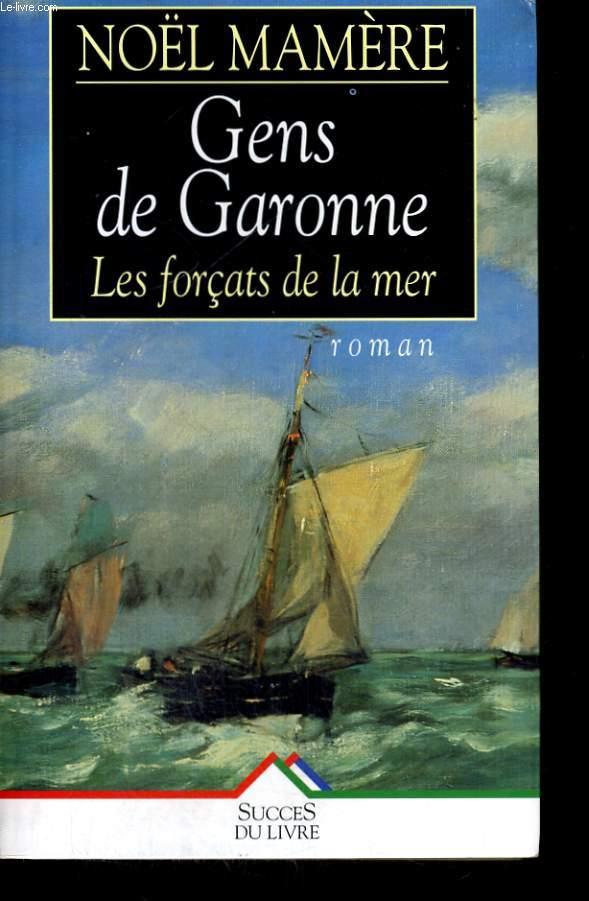 GENS DE GARONNE, TOME 1: LES FORCATS DE LA MER