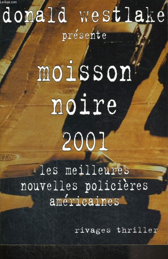 MOISSON NOIRE - LES MEILLEURES NOUVELLES POLICIERES AMERICAINES 2001