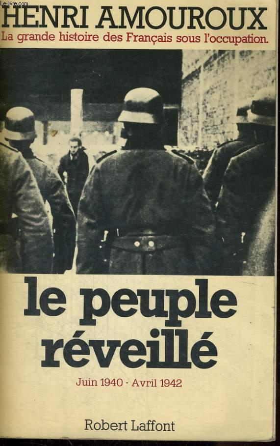LA GRANDE HISTOIRE DES FRANCAIS SOUS L'OCCUPATION 1939-1945 TOME  4: JUIN 1940-1942, LE PEUPLE REVEILLE