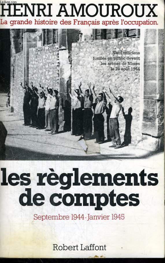 LA GRANDE HISTOIRE DES FRANCAIS SOUS L'OCCUPATION 1939-1945 TOME 9: SEPTEMBRE 1944 - JANVIER 1945, LES REGLEMENTS DE COMPTES