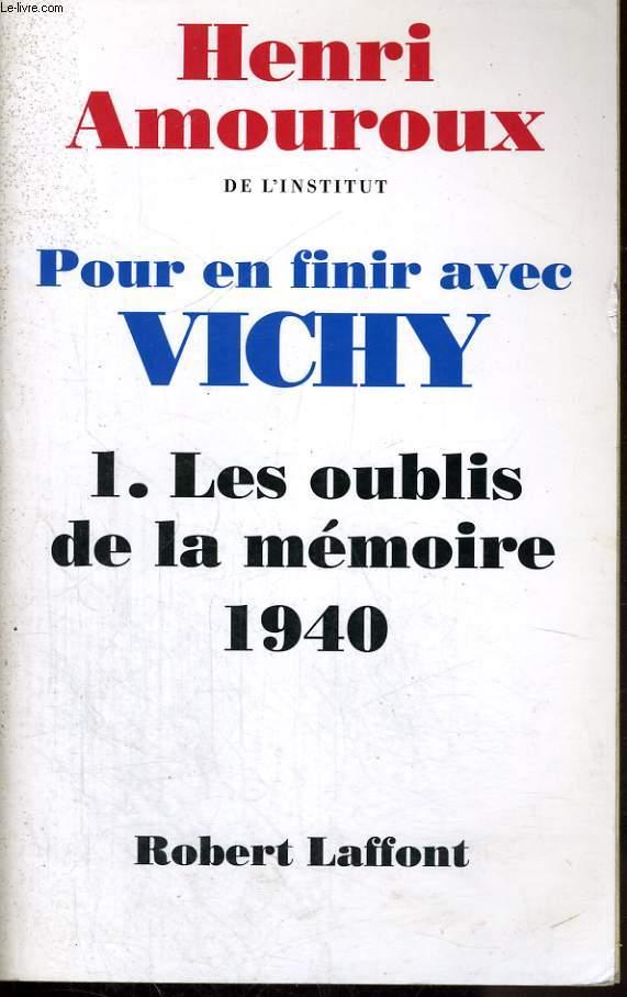 POUR EN FINIR AVEC VICHY, 1: LES OUBLIS DE LA MEMOIRE, 1940
