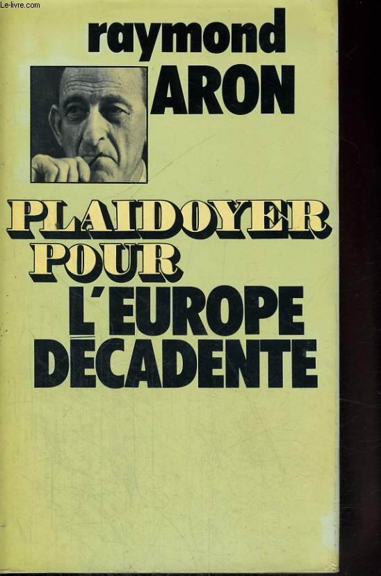 PLAIDOYER POUR L'EUROPE DECADENTE