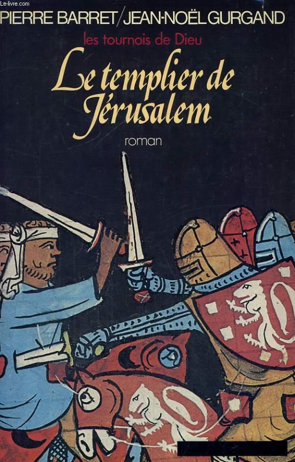 LES TOURNOIS DE DIEU, TOME 1: LE TEMPLIER DE JERUSALEM