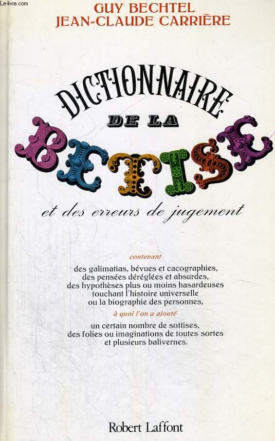 DICTIONNAIRE DE LA BETISE ET DES ERREURS DE JUGEMENT