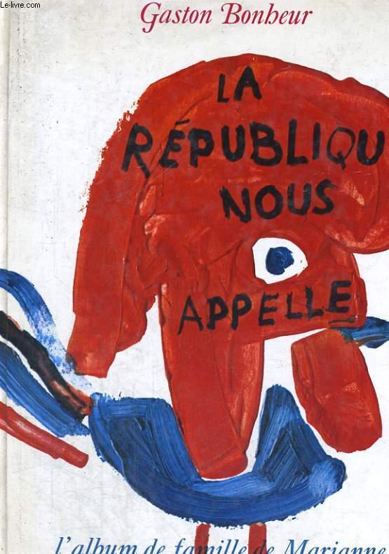 LA REPUBLIQUE NOUS APPELLE, L'ALBUM DE FAMILLE DE MARIANNE