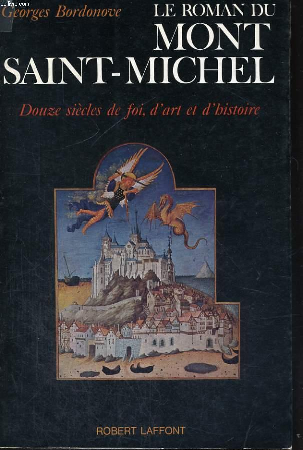 LE ROMAN DU MONT SAINT-MICHEL - DOUZE SIECLES DE FOI, D'ART ET D'HISTOIRE