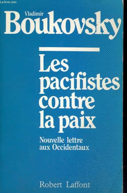 LES PACIFISTES CONTRE LA PAIX, NOUVELLE LETTRE AUX OCCIDENTAUX