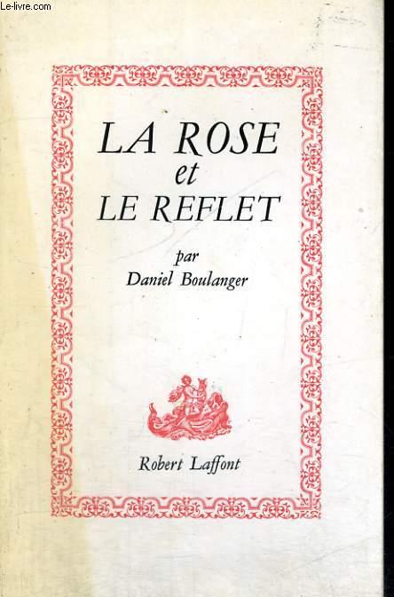LA ROSE ET LE REFLET