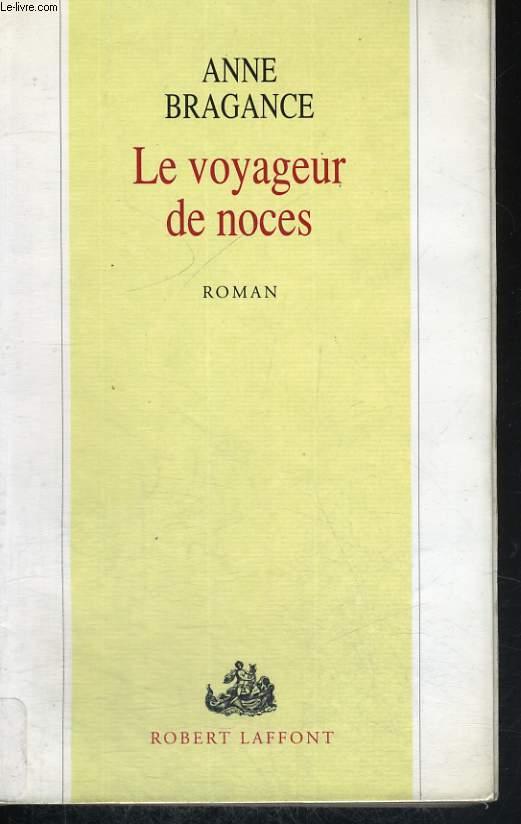 LE VOYAGEUR DE NOCES