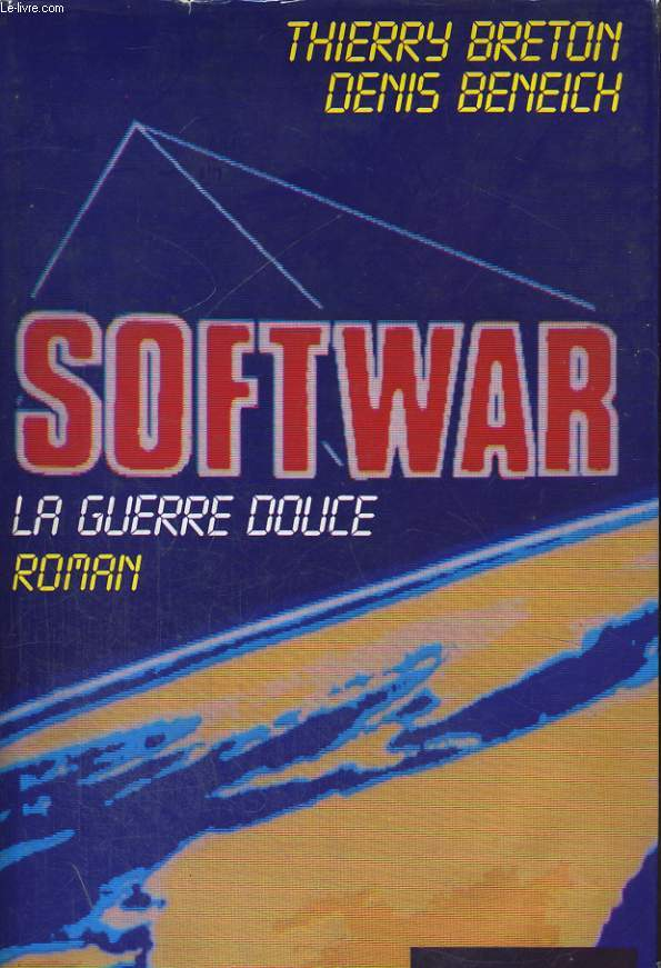 SOFTWAR, LA GUERRE DOUCE