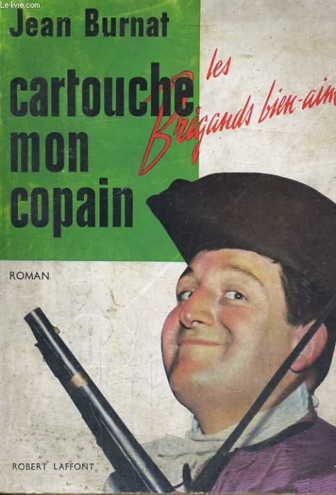 CARTOUCHE, MON COPAIN...