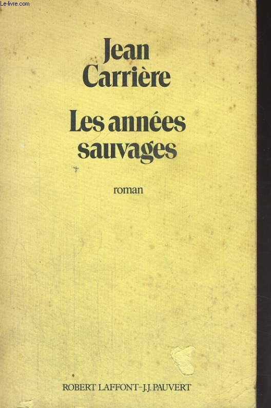 LES ANNEES SAUVAGES