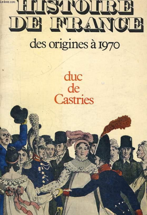 HISTOIRE DE FRANCE DES ORIGINES A 1970