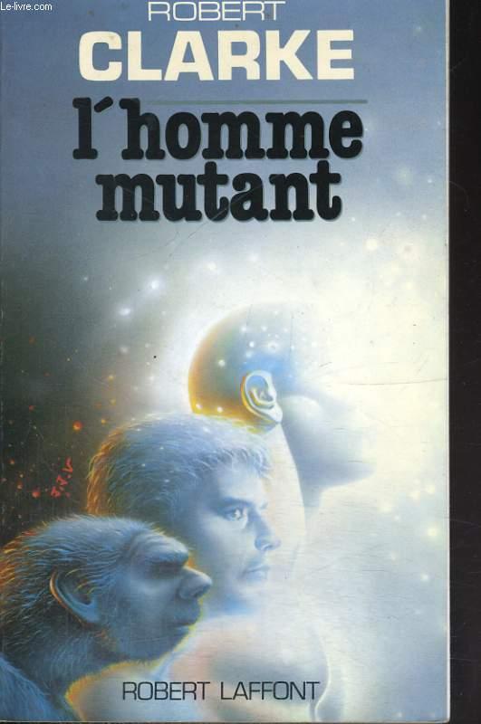 L'HOMME MUTANT
