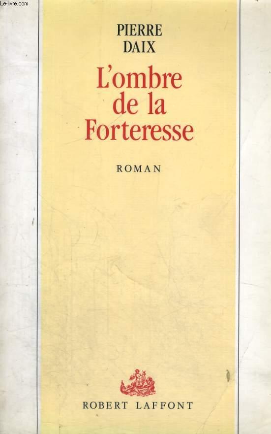 L'OMBRE DE LA FORTERESSE.